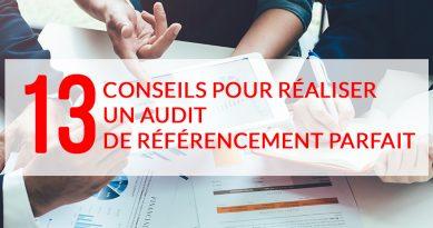 13 conseils pour réaliser un audit de référencement parfait
