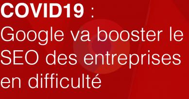 COVID19 : Google va booster le SEO des entreprises en difficulté !